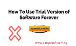 Ways To Use a Trial Software Forever Without Expiration-(PC Tricks)