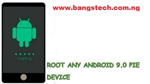 How To Root Android 9 Pie Without PC 2020